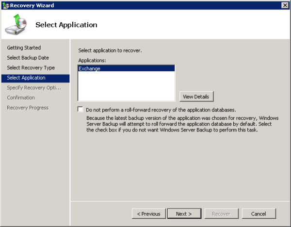 Choose the application to restore and whether to roll the Exchange database forward