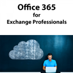 Office 365 for Exchange Professionals is Now Available