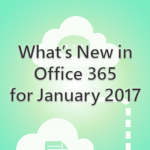 What's New in Office 365 for January 2017