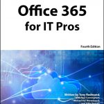 The Fourth Edition of Office 365 for IT Pros is Nearly Here