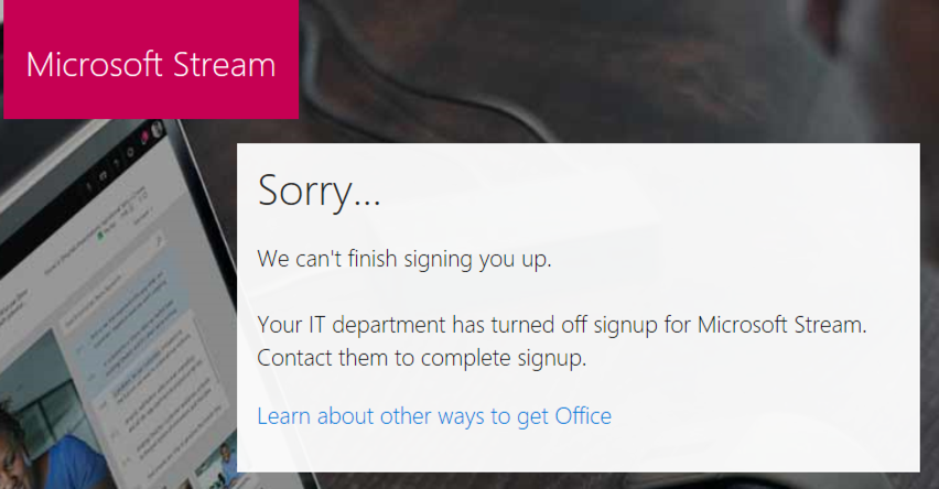 Microsoft Stream signup blocked